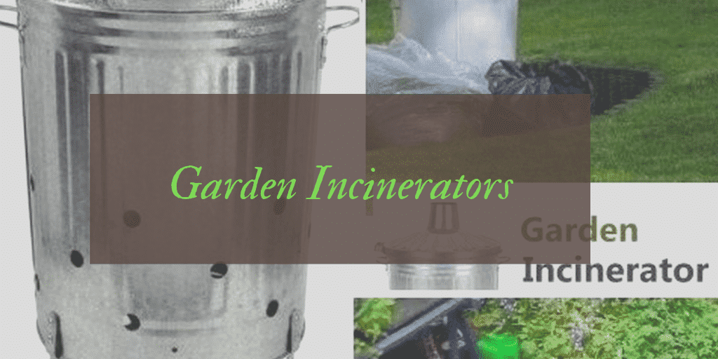 Best Garden Incinerator Reviews