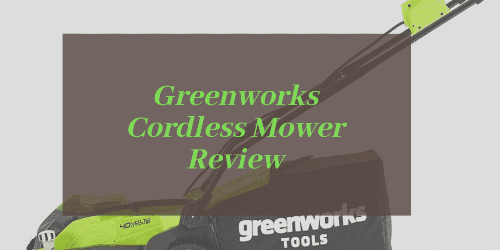 Greenworks Cordless Lawn Mower Reviews UK