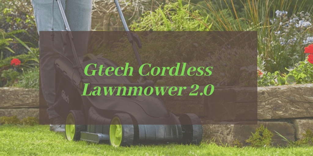 Gtech Cordless Lawnmower 2.0 review