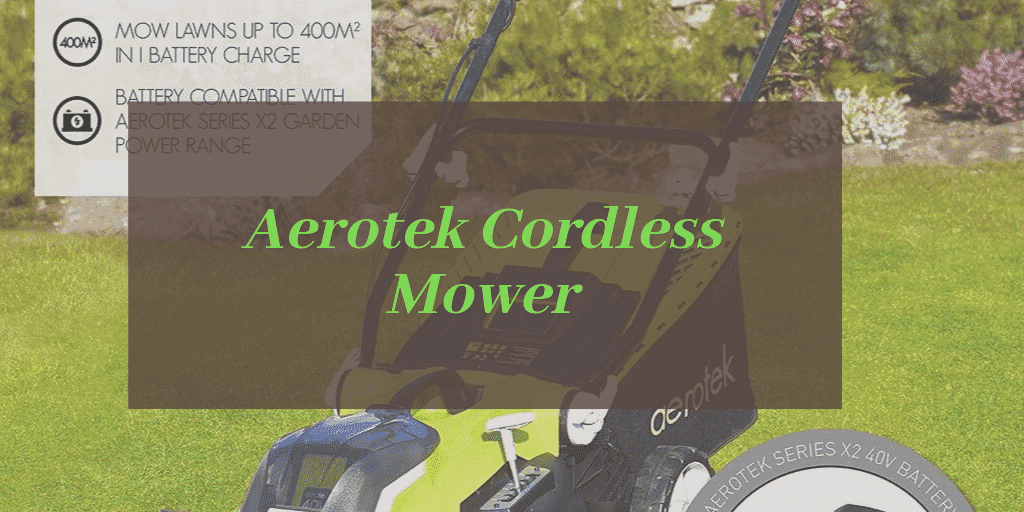Aerotek 40V Series X2 Cordless Lawnmower Review