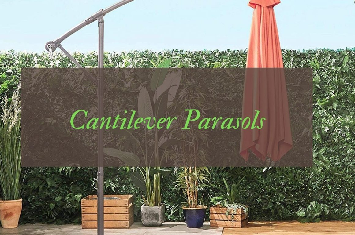 Best Cantilever Parasol for your UK Garden