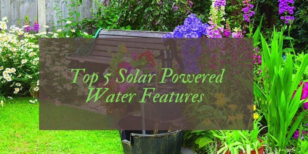 Best Solar Powered Water Features
